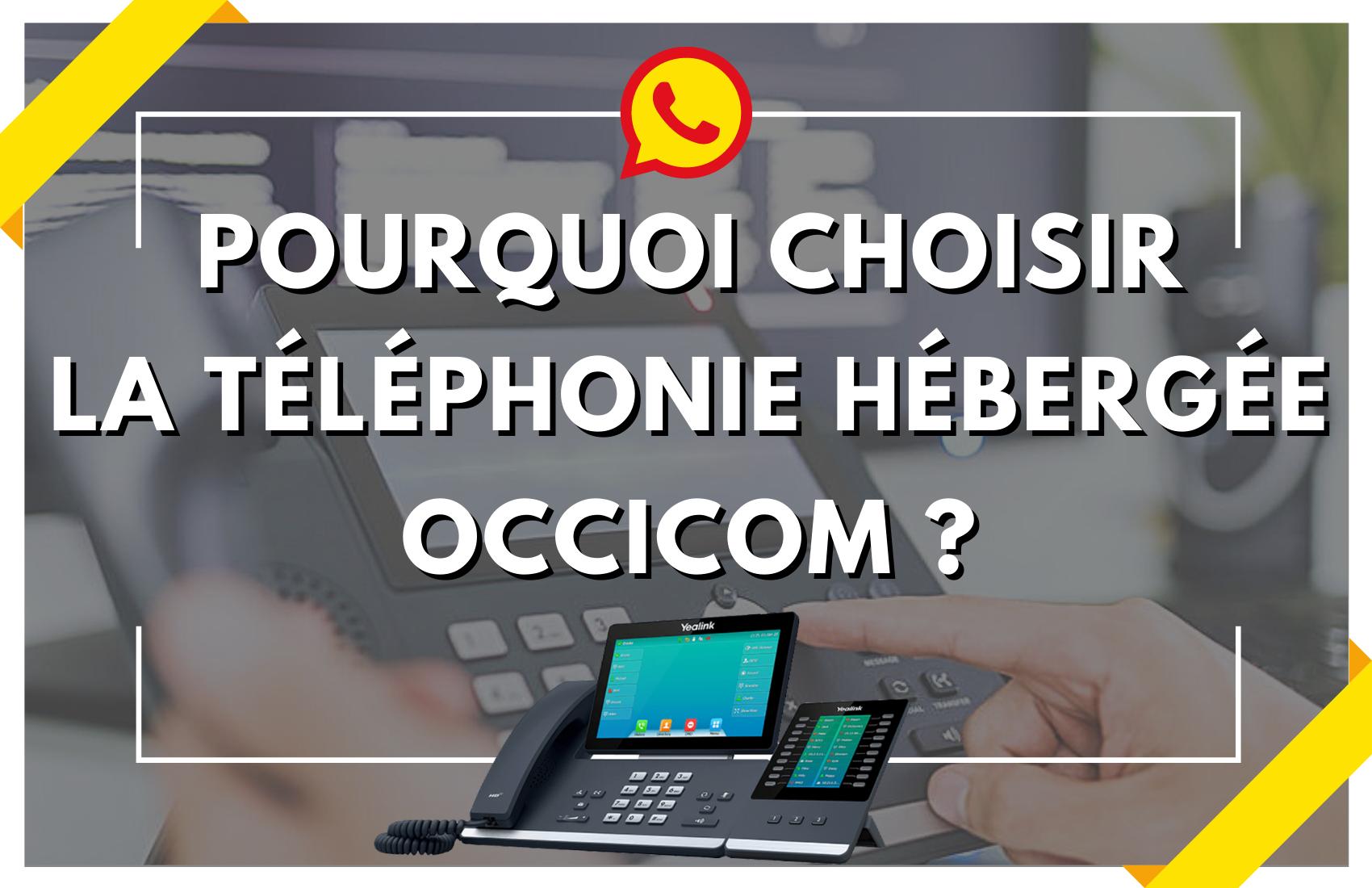 Passez à la téléphonie hébergée OcciCom !
