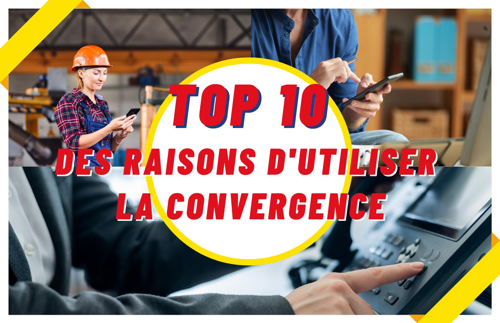 Top 10 des raisons d'utiliser la convergence fixe/mobile OcciCom.