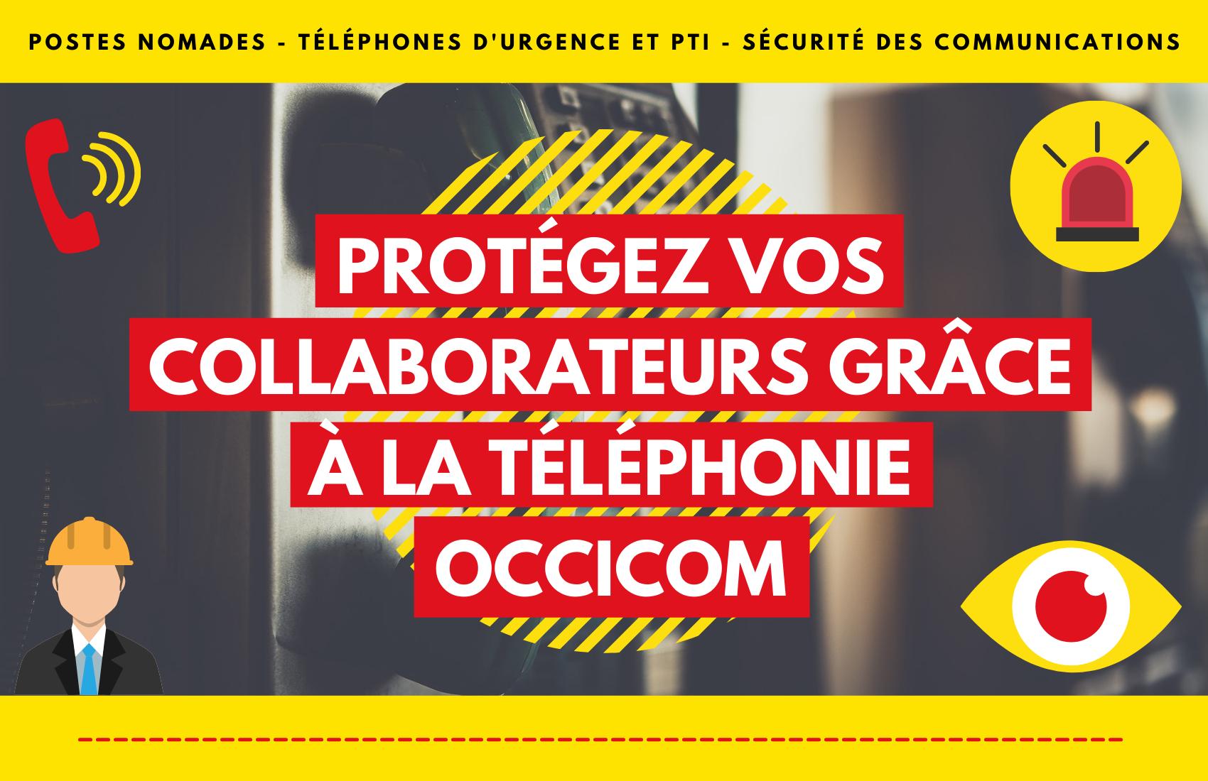 Comment la téléphonie OcciCom protège-t-elle vos collaborateurs ?